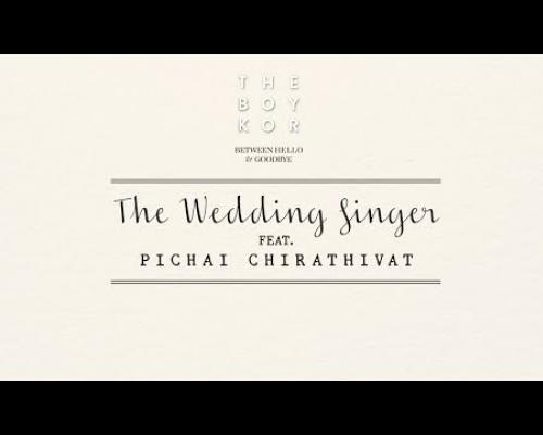 theBOYKOR - The Wedding Singer Feat. PICHAI CHIRATHIVAT(OFFICIAL LYRIC)